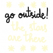 Go outside the stars are there